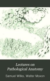 Lectures on Pathological Anatomy