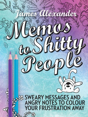 Memos to Shitty People  A Delightful   Vulgar Adult Coloring