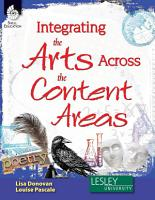 Integrating the Arts Across the Content Areas PDF