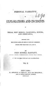 Personal narrative of explorations and incidents in Texas, New Mexico, California, Sonora, and Chihuahua: connected with the United States and Mexican Boundary Commission, during the years 1850, '51, '52, and '53, Volume 2