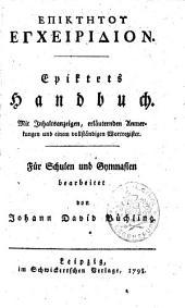 Epiktets Handbuch: Mit Inhaltsanzeigen, erläuternden Anmerkungen und einem vollständigen Wortregister : Für Schulen und Gymnasien