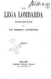 La lega lombarda narrazione storico popolare di un medico condotto