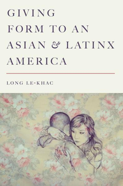 Download Giving Form to an Asian and Latinx America Book