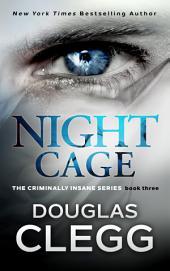 Night Cage: Book Three of The Criminally Insane Series