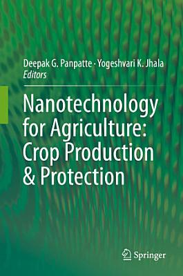 Nanotechnology for Agriculture: Crop Production & Protection