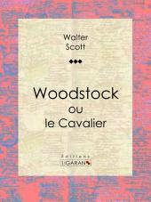 Woodstock: ou le Cavalier