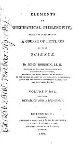 Elements of Mechanical Philosophy: Being the Substance of a Course of Lectures on that Science