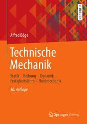 Technische Mechanik: Statik - Reibung - Dynamik - Festigkeitslehre - Fluidmechanik, Ausgabe 30