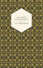 All Is Grist - A Book of Essays