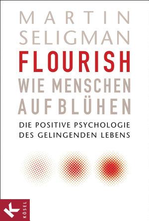 Flourish   Wie Menschen aufbl  hen PDF