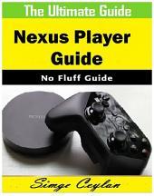Nexus Player Guide
