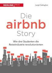 Die Airbnb-Story: Wie drei Studenten die Reiseindustrie revolutionierten