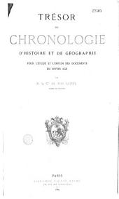 Trésor de chronologie d'histoire et de géographie pour l'étude et l'emploi des documents du moyen âge