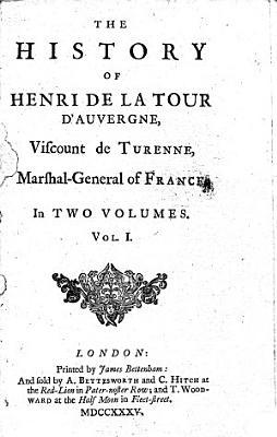 The History of Henri de La Tour D Auvergne  Viscount de Turenne  Marshal General of France