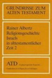 Religionsgeschichte Israels in alttestamentlicher Zeit: Vom Exil bis zu den Makkabäern