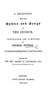 A selection from the hymns and songs of the Church, translated and composed by G. W. And authorised by King James I. and Convocation. Edited by ... H. E. Havergal