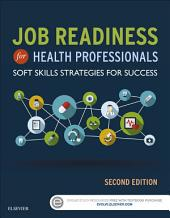 Job Readiness for Health Professionals: Soft Skills Strategies for Success, Edition 2