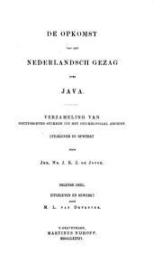 De opkomst van het Nederlandsch gezag in Oost-Indie, verzameling van onuitg. stukken uit het oud-koloniaal archief, uitg. en bewerkt door J.K.J. de Jonge (en M.L. van Deventer). [With] Suppl. op het 13e deel. 2 deelen [and] Alphabetisch register, bewerkt door J.W.G. van Haarst: Volume 12