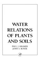 Water Relations of Plants and Soils