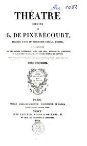 Théâtre choisi de G. de Pixerécourt: Volume4