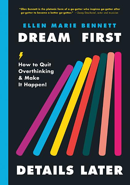 Download Dream First  Details Later Book