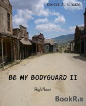 Be my Bodyguard II: High Noon