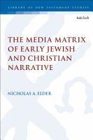 The Media Matrix of Early Jewish and Christian Narrative PDF