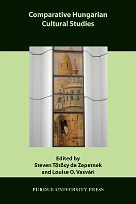 Comparative Hungarian Cultural Studies PDF