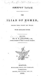 The Iliad of Homer from the Text of Wolf with English Notes