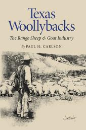 Texas Woollybacks: The Range Sheep and Goat Industry