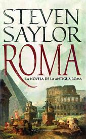 Roma: La novela de la antigua Roma