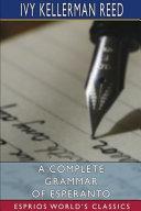 A Complete Grammar of Esperanto  Esprios Classics  PDF