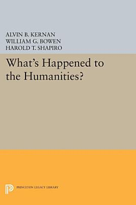 What s Happened to the Humanities