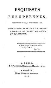 Esquisses européennes: commencées en 1798, et finies en 1815