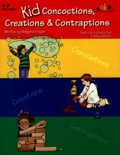 Kid Concoctions, Creations & Contraptions (ENHANCED eBook)