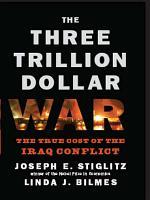 The Three Trillion Dollar War  The True Cost of the Iraq Conflict PDF