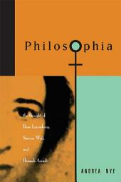 Philosophia: The Thought of Rosa Luxemborg, Simone Weil, and Hannah Arendt