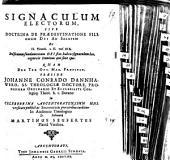Signaculum electorum, sive doctrina de praedestinatione filiorum Dei ad salutem: ex II. Timoth. c. II. vers. XIX.