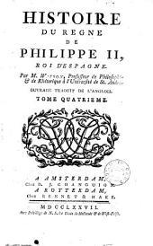 Histoire du règne de Philippe II, roi d'Espagne: Volume4