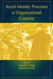Social Identity Processes in Organizational Contexts
