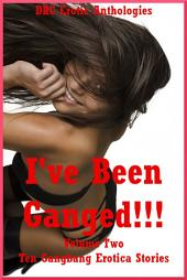 I've Been Ganged!!! Volume Two: Ten Gang Stories