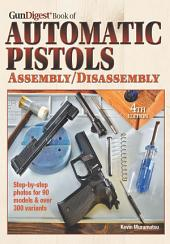 Gun Digest Book of Automatic Pistols Assembly/Disassembly: Edition 4