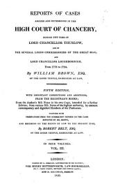 Reports of Cases Argued and Determined in the High Court of Chancery: During the Time of Lord Chancellor Thurlow, Volumes 3-4