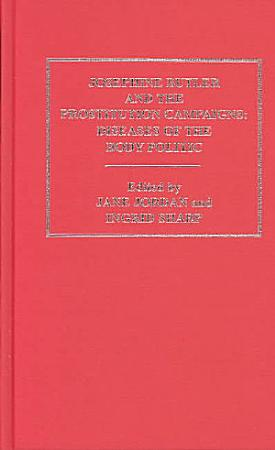 Josephine Butler and the Prostitution Campaigns  The moral reclaimability of prostitutes PDF