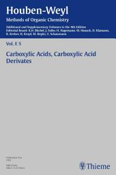 Houben-Weyl Methods of Organic Chemistry Vol. E 5, 4th Edition Supplement: Carboxylic Acids, Carboxylic Acid Derivatives, Ausgabe 4