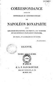 Correspondance inédite, officielle et confidentielle de Napoléon Bonaparte, avec les Cours étrangères: En Italie, Egypte et Allemagne
