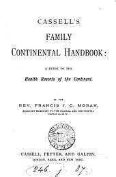 Cassell's family continental handbook, a guide to the health resorts of the Continent
