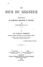 Le jour du seigneur: étude de dogmatique chrétienne et d'histoire, Volume1