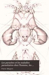 Les parasites et les maladies parasitaires chez l'homme, les animaux domestiques et les animaux sauvages: avec lesquels ils peuvent étre en contact: insectes, arachnides, crustacés, Volume2