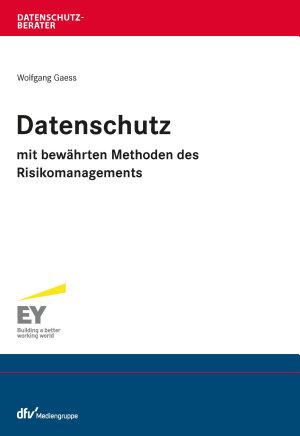 Datenschutz mit bew  hrten Methoden des Risikomanagements PDF
